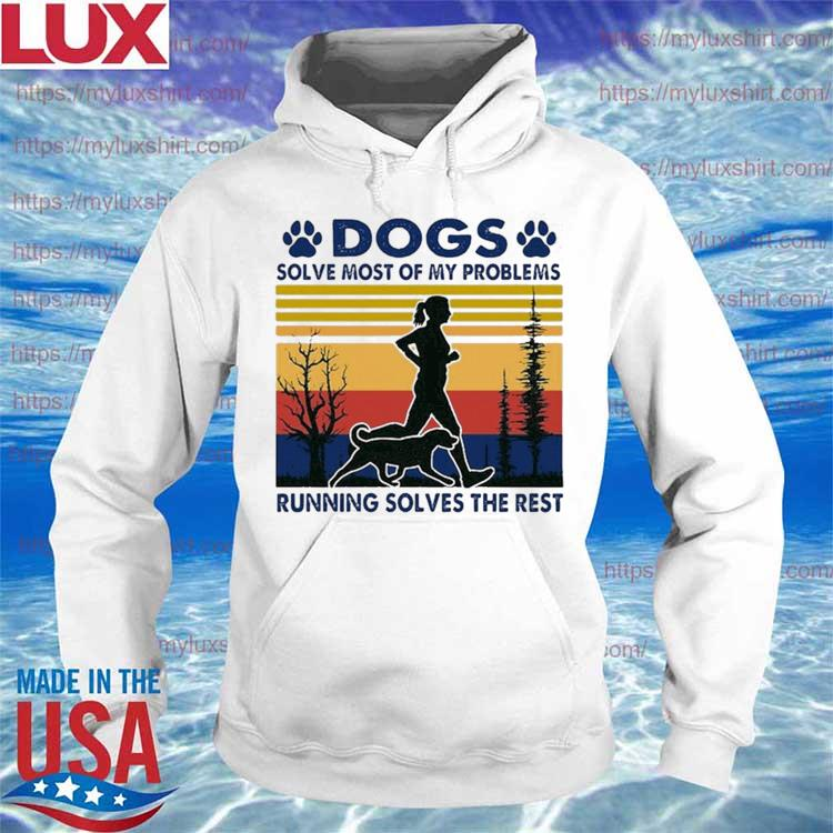 Dogs Solve Most Of My Problems Running Solves The Rest Vintage Retro s Hoodie