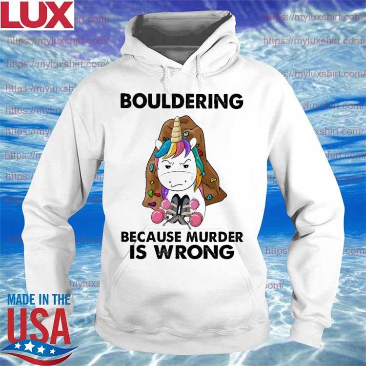 Unicorn Bouldering because murder is wrong s Hoodie