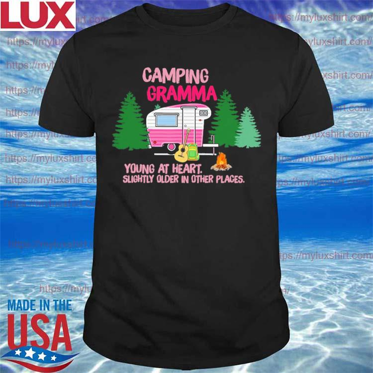 Camping Gramma Young at heart Slightly older in other places shirt