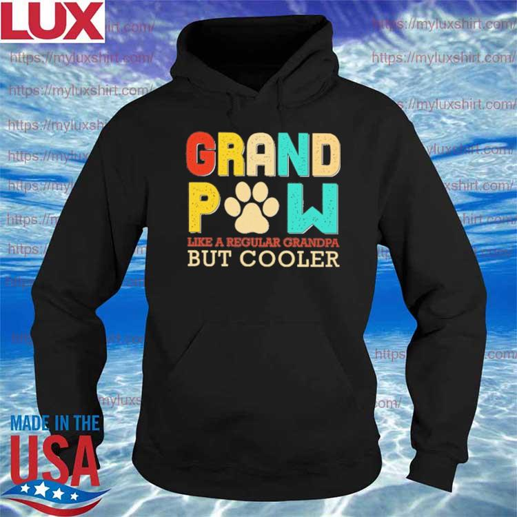Father's day Grand Paw Like a Regular Grandpa But Cooler s Hoodie