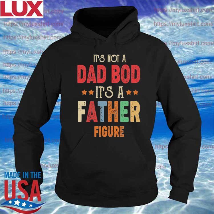 Father's day It's Not a Dad bod It's a Father figure vintage s Hoodie