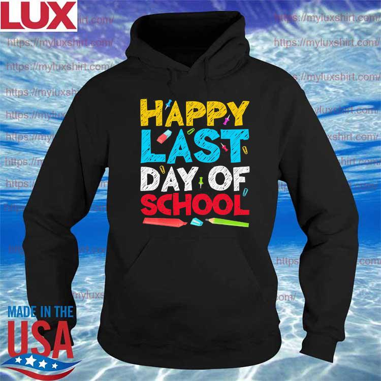 Official Happy Last Day of School s Hoodie