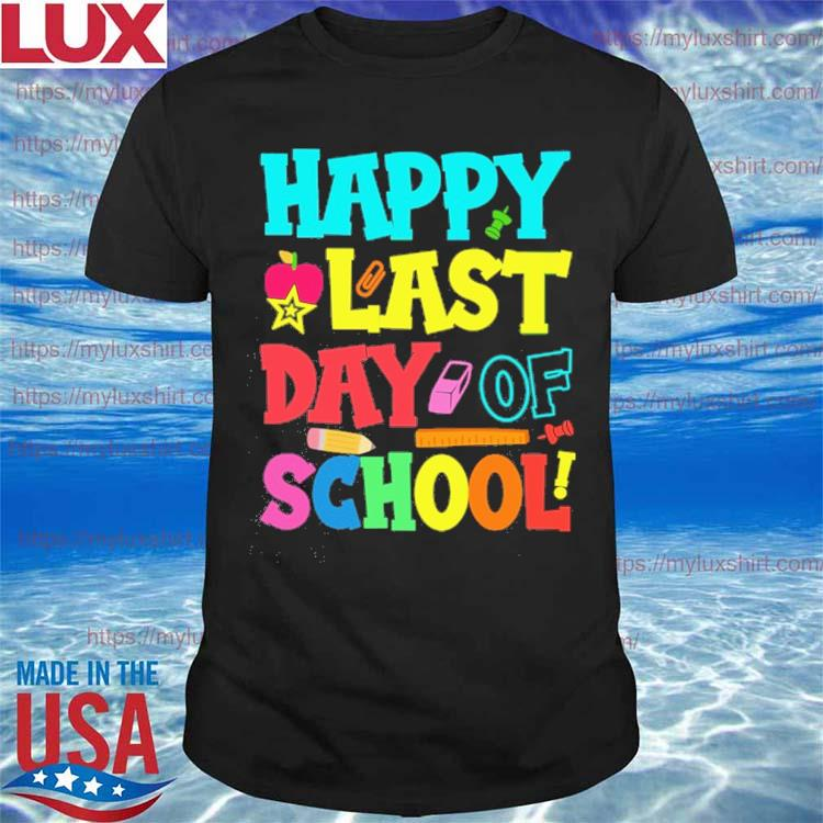 Official Happy Last Day School tee shirt
