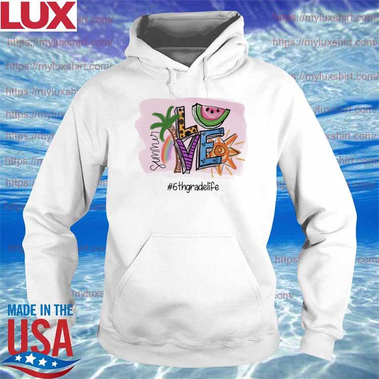 Official summer love #6th grade life s Hoodie