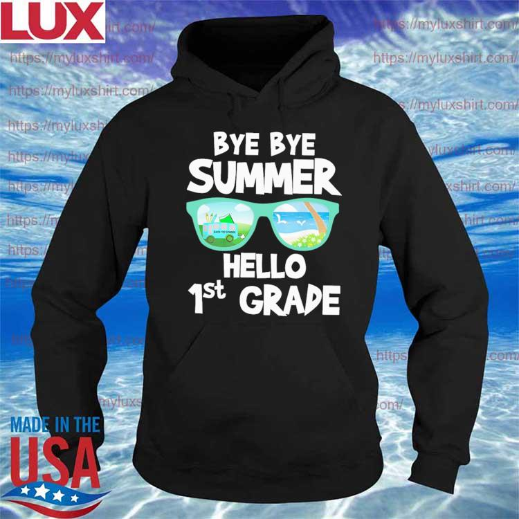 Bye Bye Summer Hello 1st Grade Back to School s Hoodie
