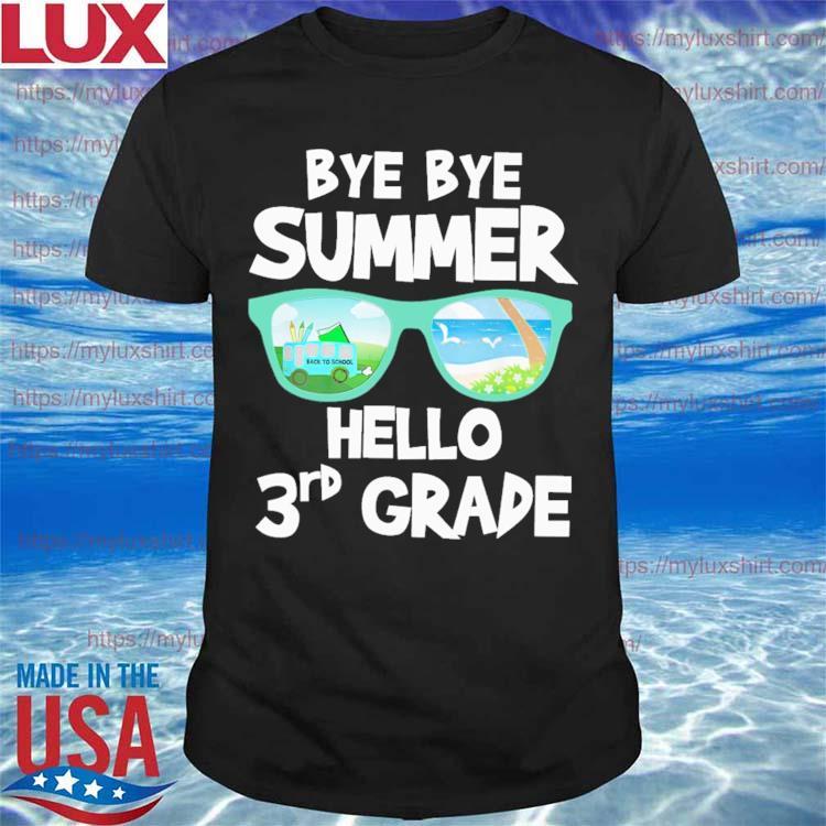 Bye Bye Summer Hello 3rd Grade Back to School shirt