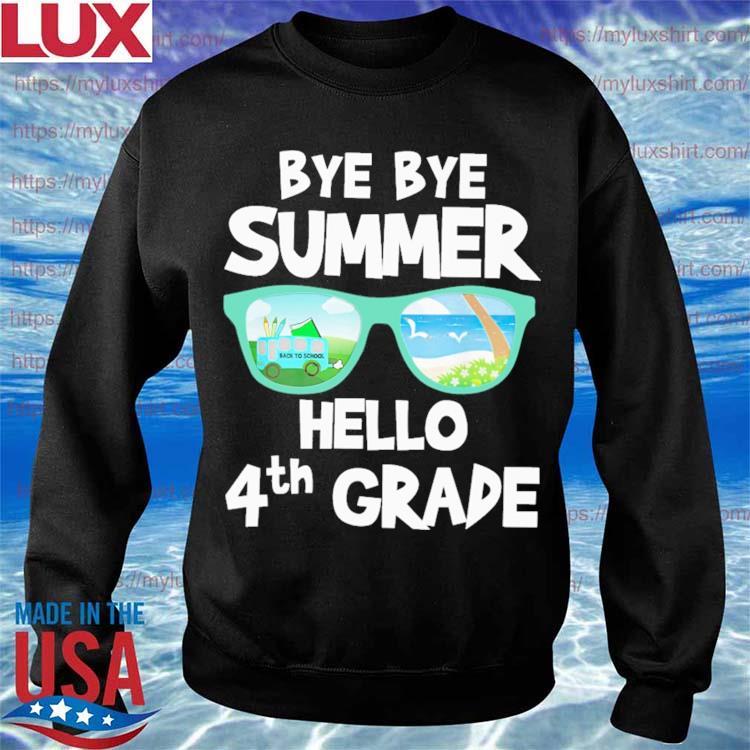 Bye Bye Summer Hello 4th Grade Back to School s Sweatshirt