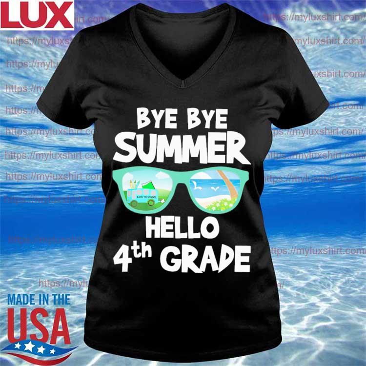 Bye Bye Summer Hello 4th Grade Back to School s V-neck