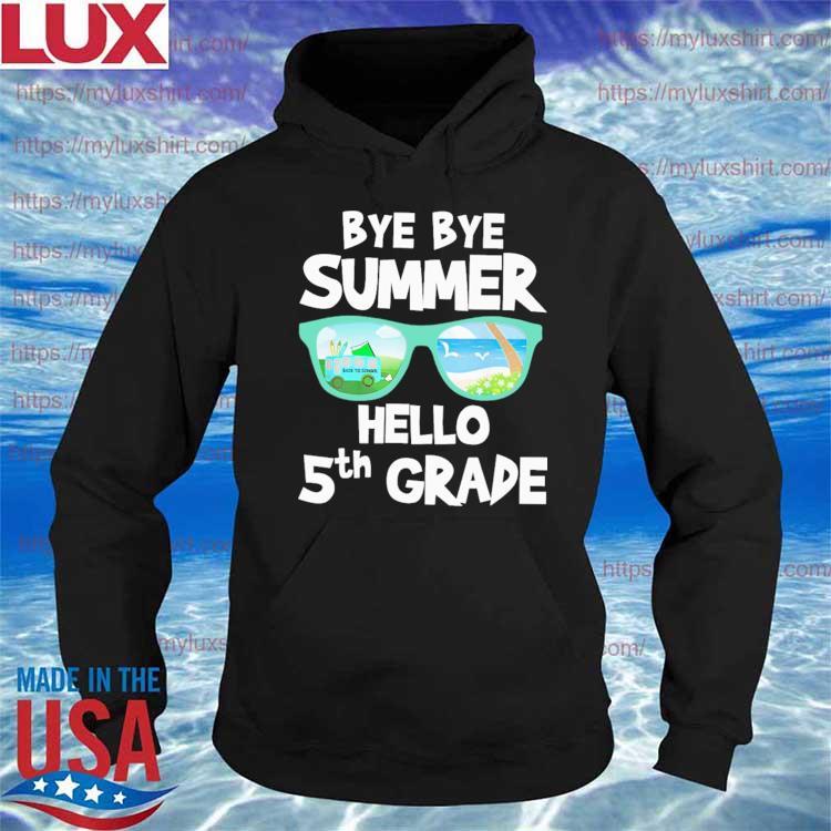 Bye Bye Summer Hello 5th Grade Back to School s Hoodie