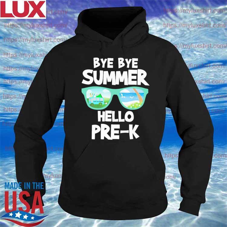 Bye Bye Summer Hello Pre-K Back to School s Hoodie