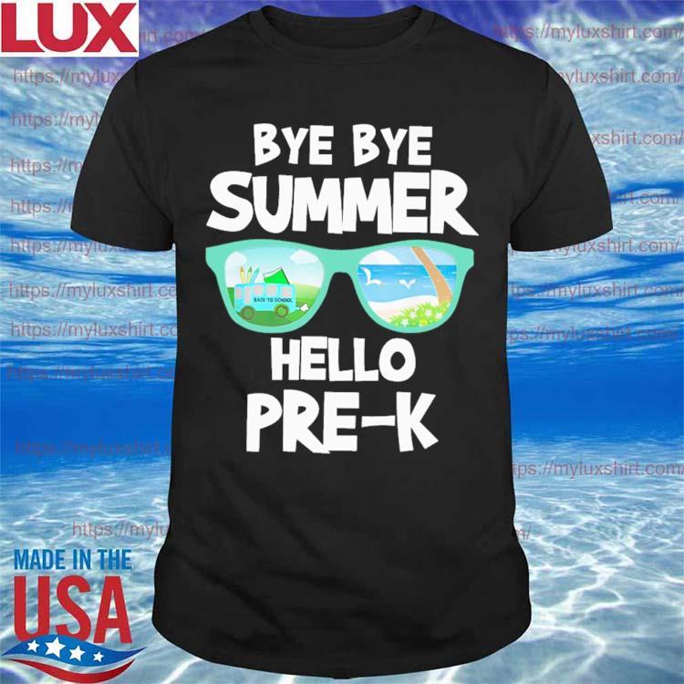 Bye Bye Summer Hello Pre-K Back to School shirt