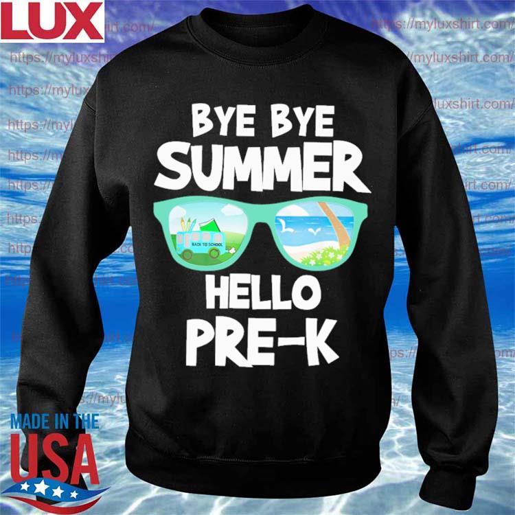 Bye Bye Summer Hello Pre-K Back to School s Sweatshirt