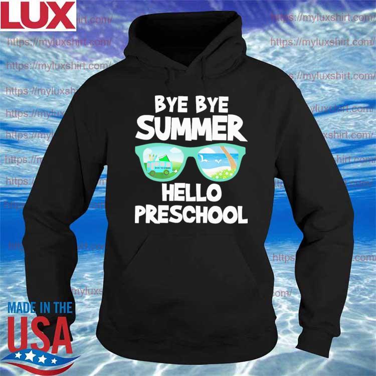 Bye Bye Summer Hello Preschool Back to School s Hoodie