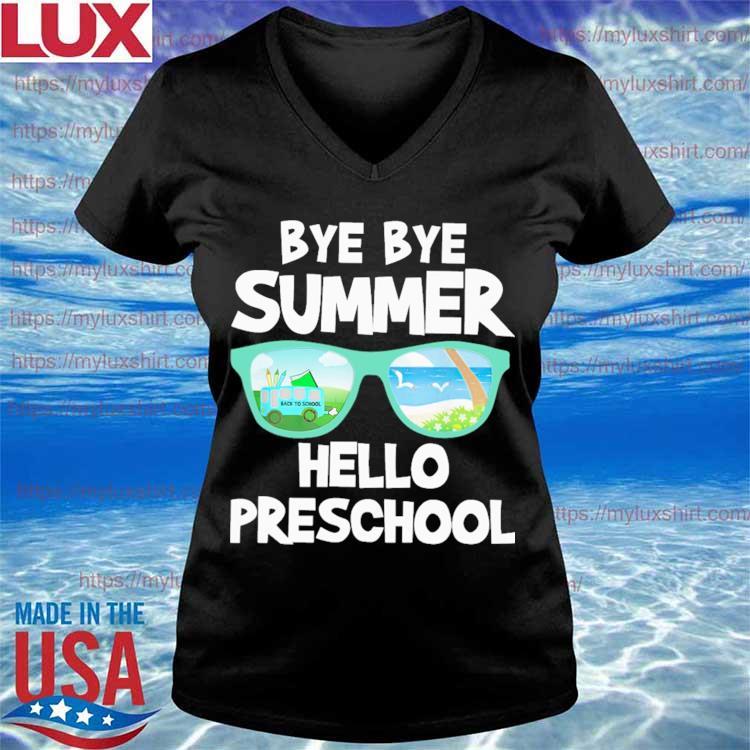Bye Bye Summer Hello Preschool Back to School s V-neck