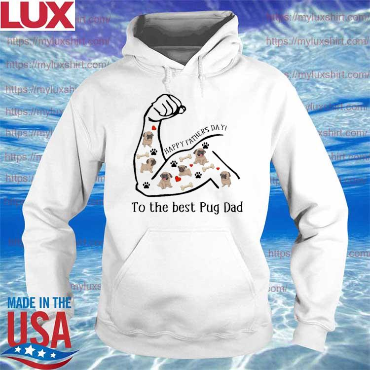 Strong Girl Happy Father's Day to the best Pug Dad s Hoodie