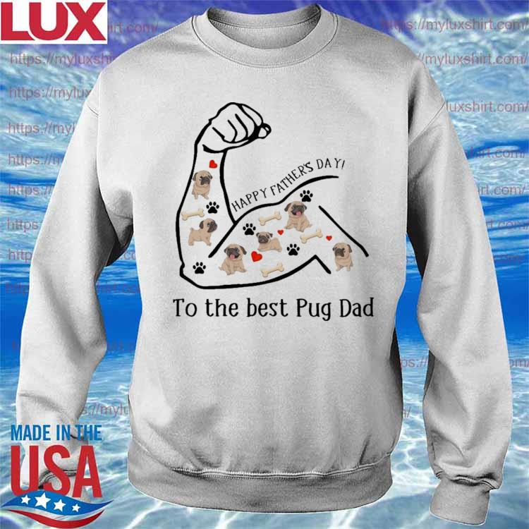 Strong Girl Happy Father's Day to the best Pug Dad s Sweatshirt