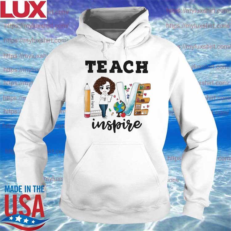 Teacher Love Name Here Inspire Back to School s Hoodie