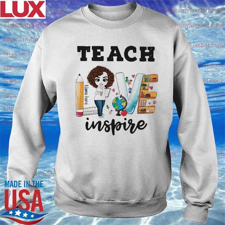 Teacher Love Name Here Inspire Back to School s Sweatshirt