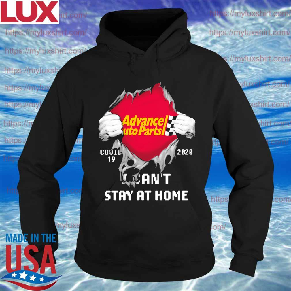Blood inside me Advance Auto Parts covid-19 2020 I can't stay at home s Hoodie