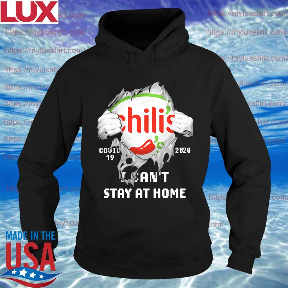 Blood inside me Chili's covid-19 2020 I can't stay at home s Hoodie
