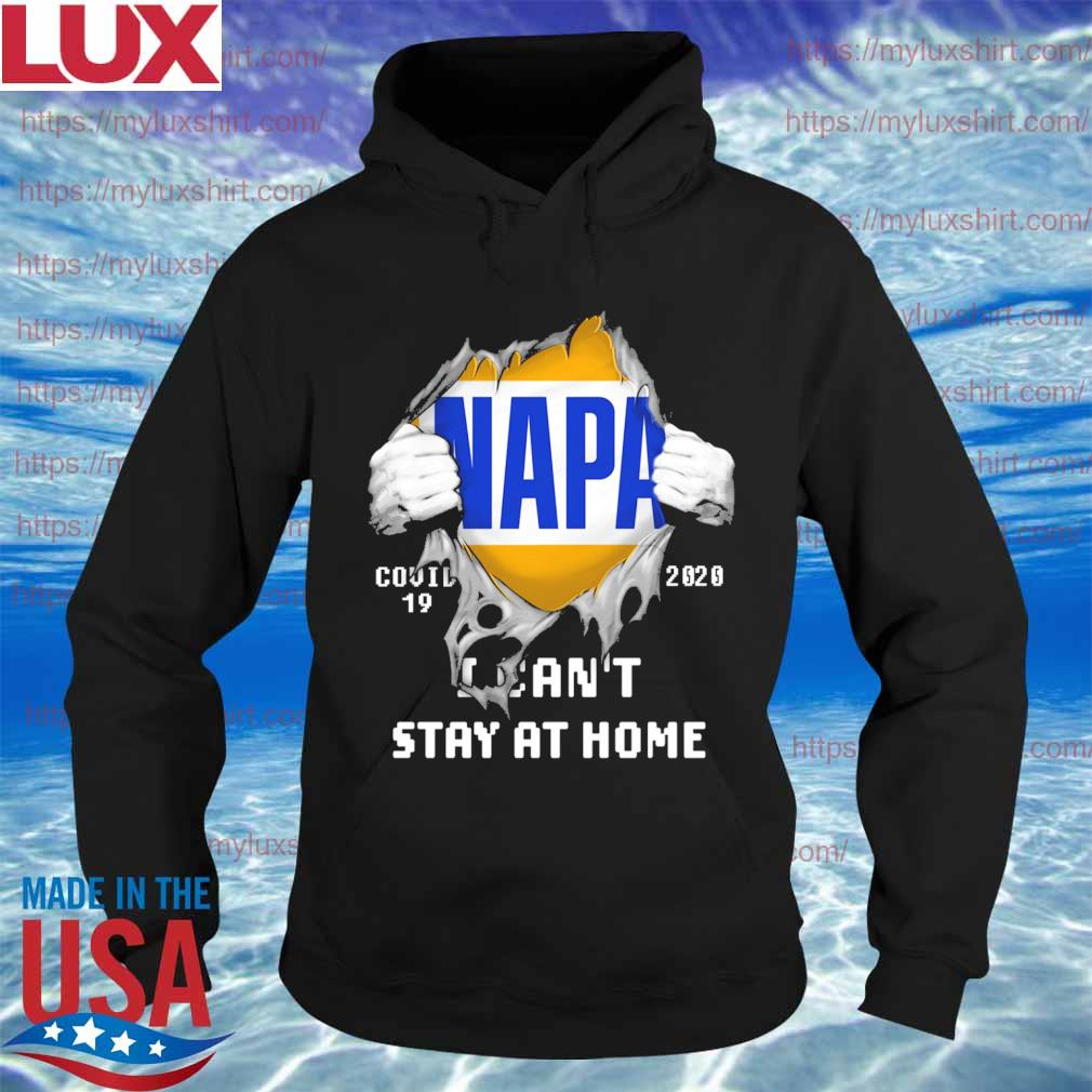 Blood inside me NAPA covid-19 2020 I can't stay at home s Hoodie
