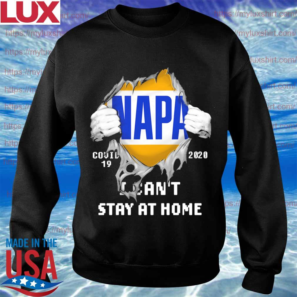 Blood inside me NAPA covid-19 2020 I can't stay at home s Sweatshirt