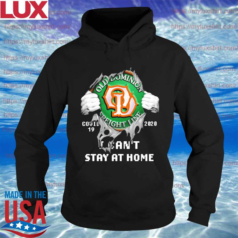 Blood inside me Old Dominion Freight Line covid-19 2020 I can't stay at home s Hoodie