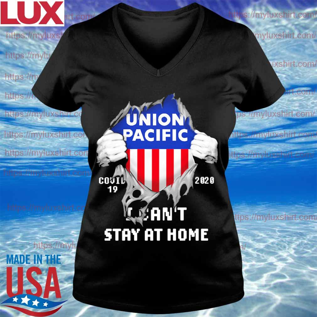 Blood inside me Union Pacific covid-19 2020 I can't stay at home s V-neck