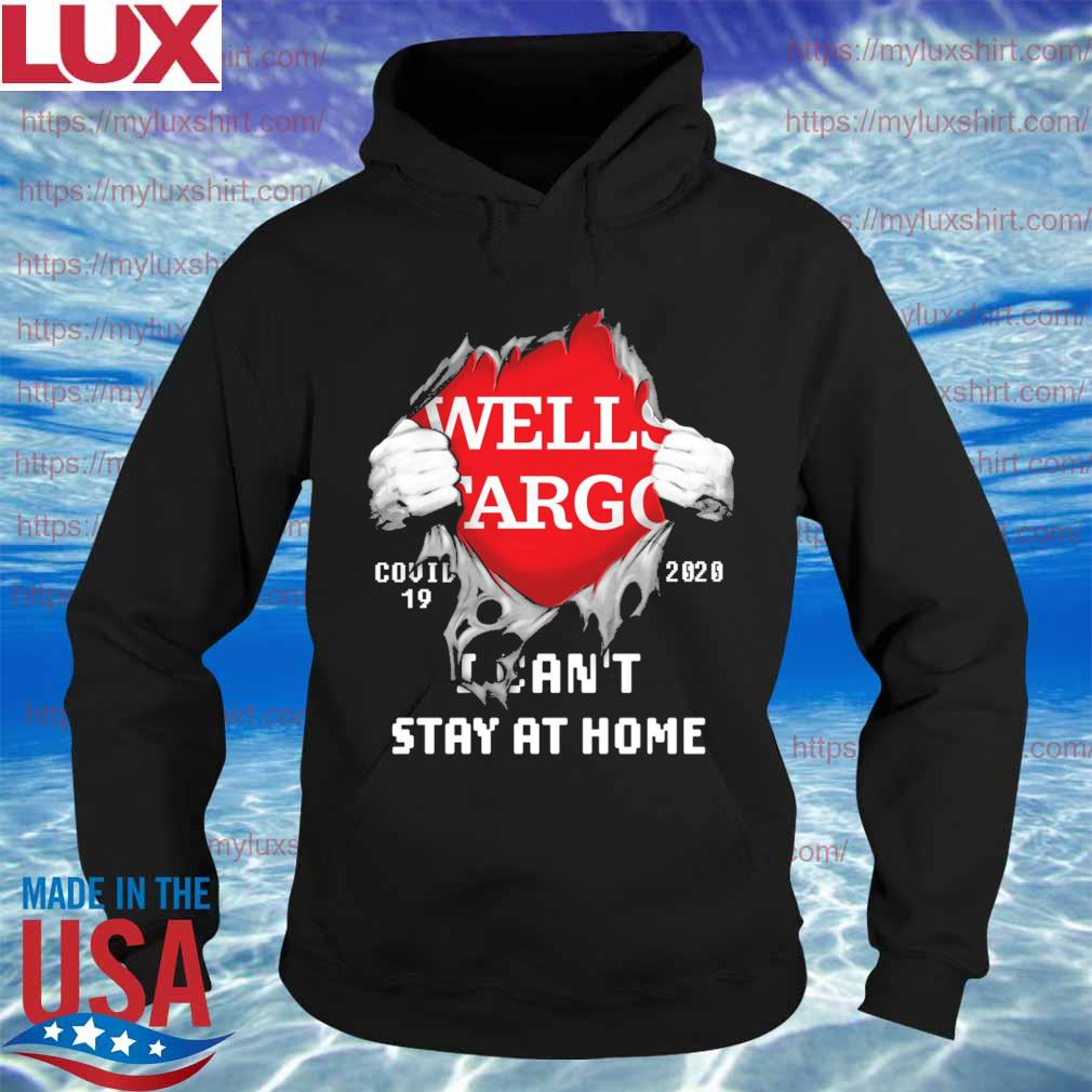 Blood inside me Wells Fargo covid-19 2020 I can't stay at home s Hoodie