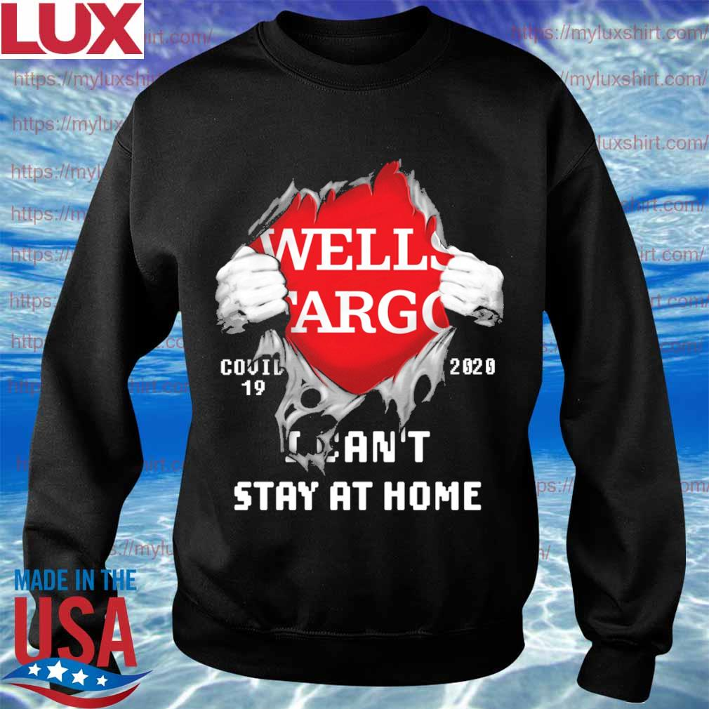 Blood inside me Wells Fargo covid-19 2020 I can't stay at home s Sweatshirt