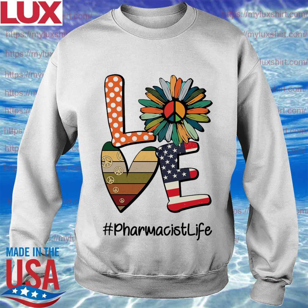 Hippie Sunflower love american #Pharmacistlife s Sweatshirt