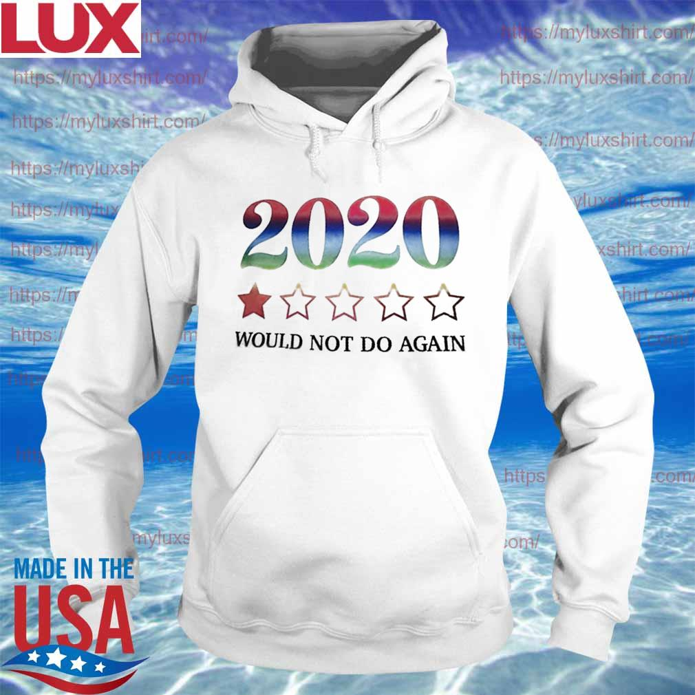 2020 Would not do again s Hoodie