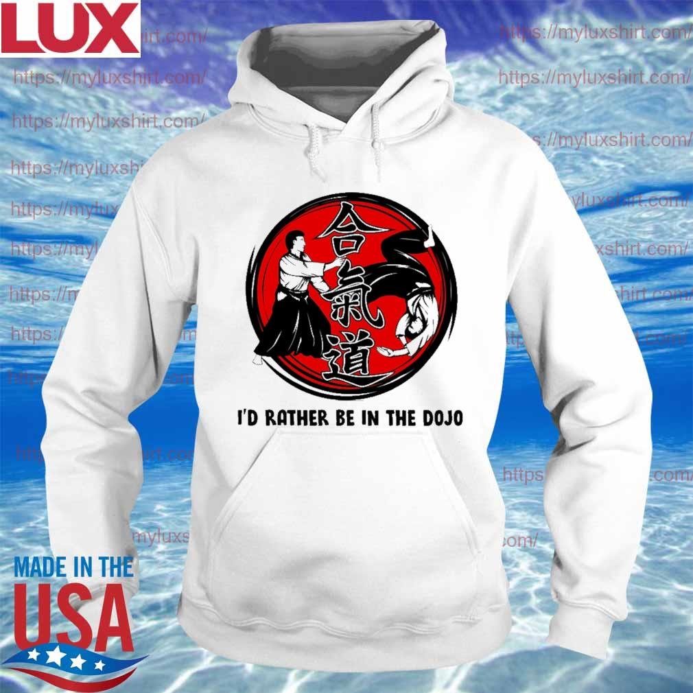 Aikido I'd rather be in the s Hoodie