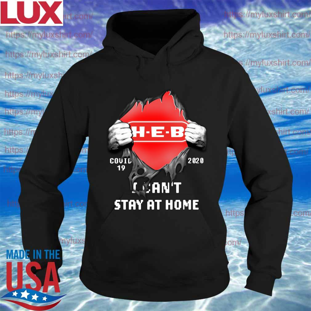Blood Inside me H-E-B covid-19 2020 i can't stay at home s Hoodie