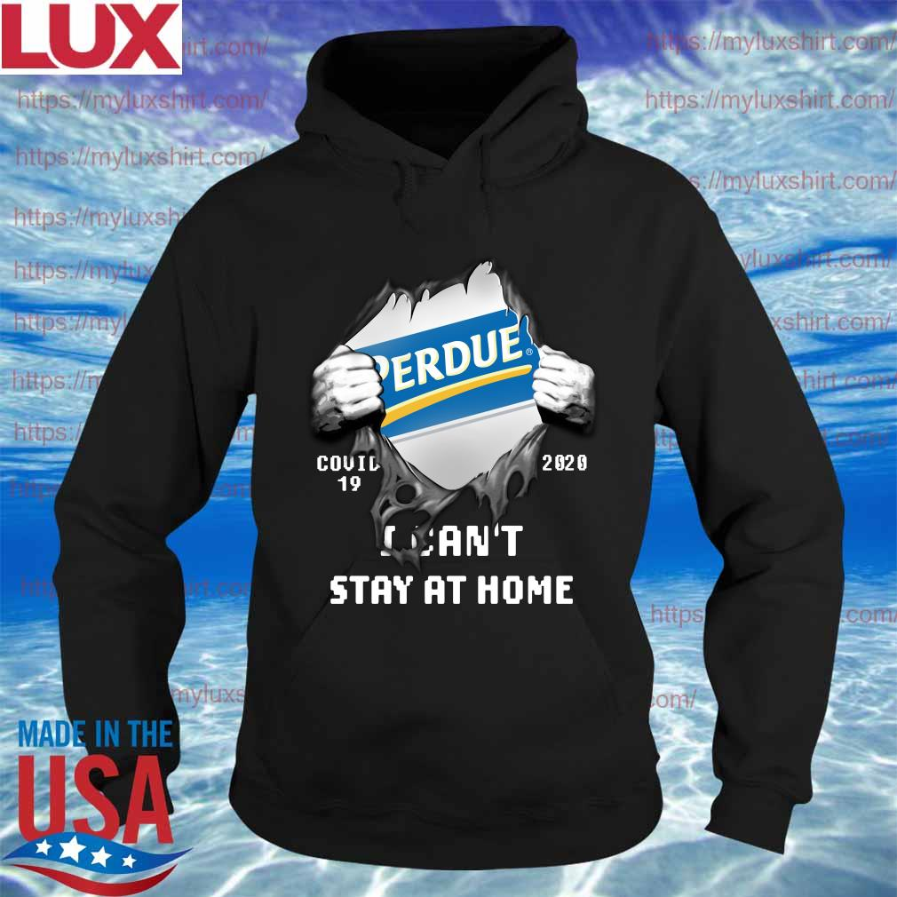 Blood inside me Perdue Farms covid-19 2020 i can't stay at home s Hoodie