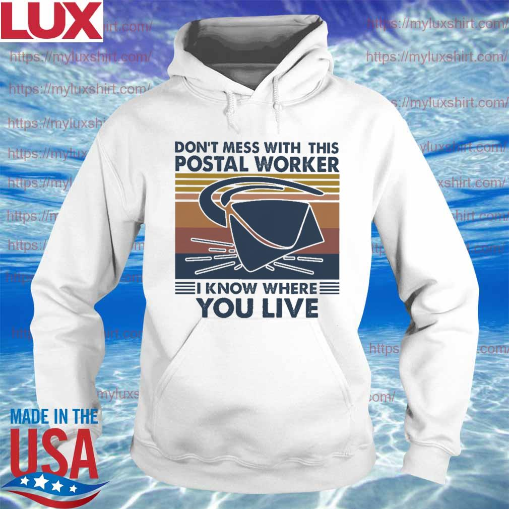 Don't mess with this postal worker i know where you live vintage s Hoodie