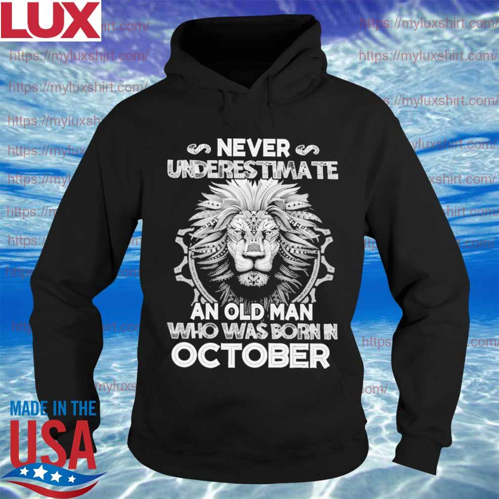 Lion never underestimate an old man who was born in October s Hoodie