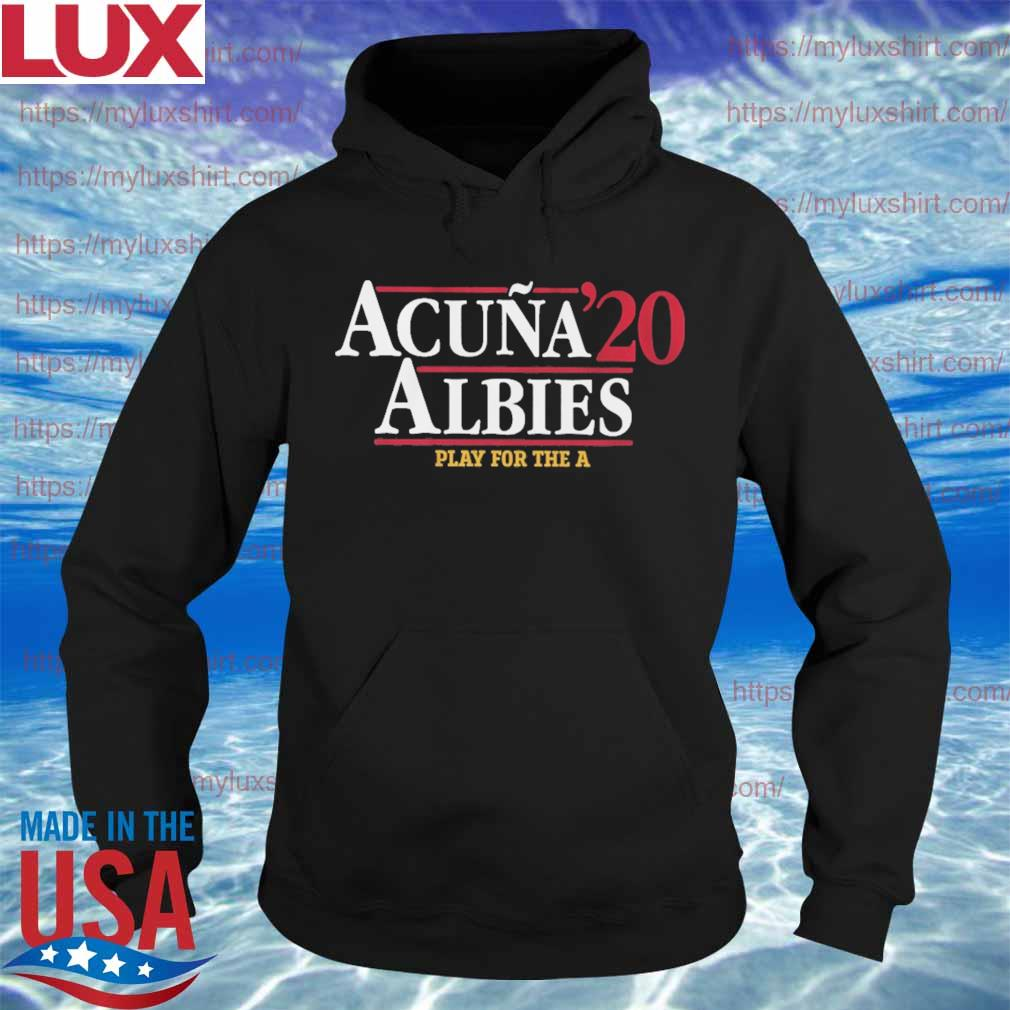 Acuna' 20 Albies play for the a s Hoodie