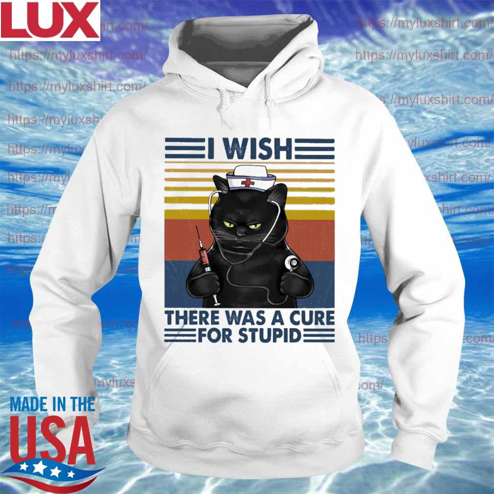 Cat Nurse I wish there was a cure for stupid vintage s Hoodie