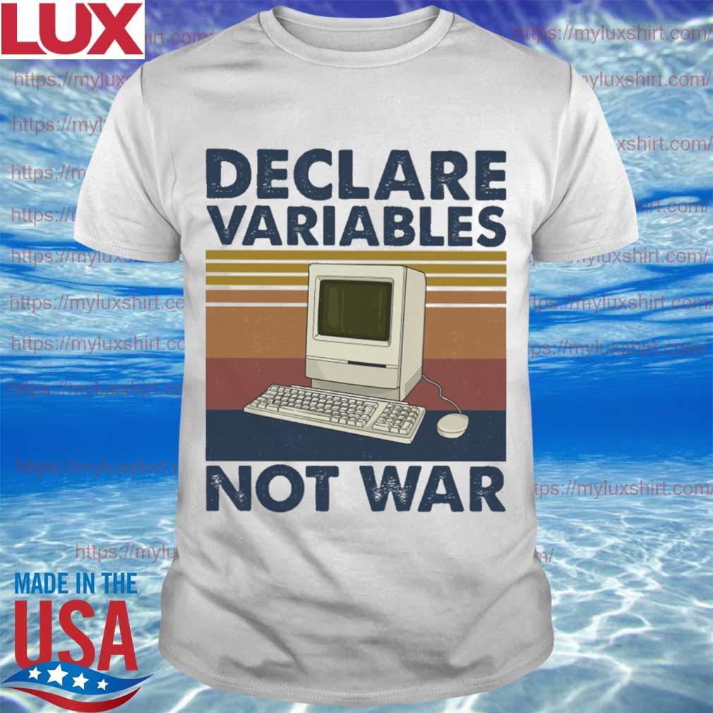 Computer Declare variables not war vintage shirt