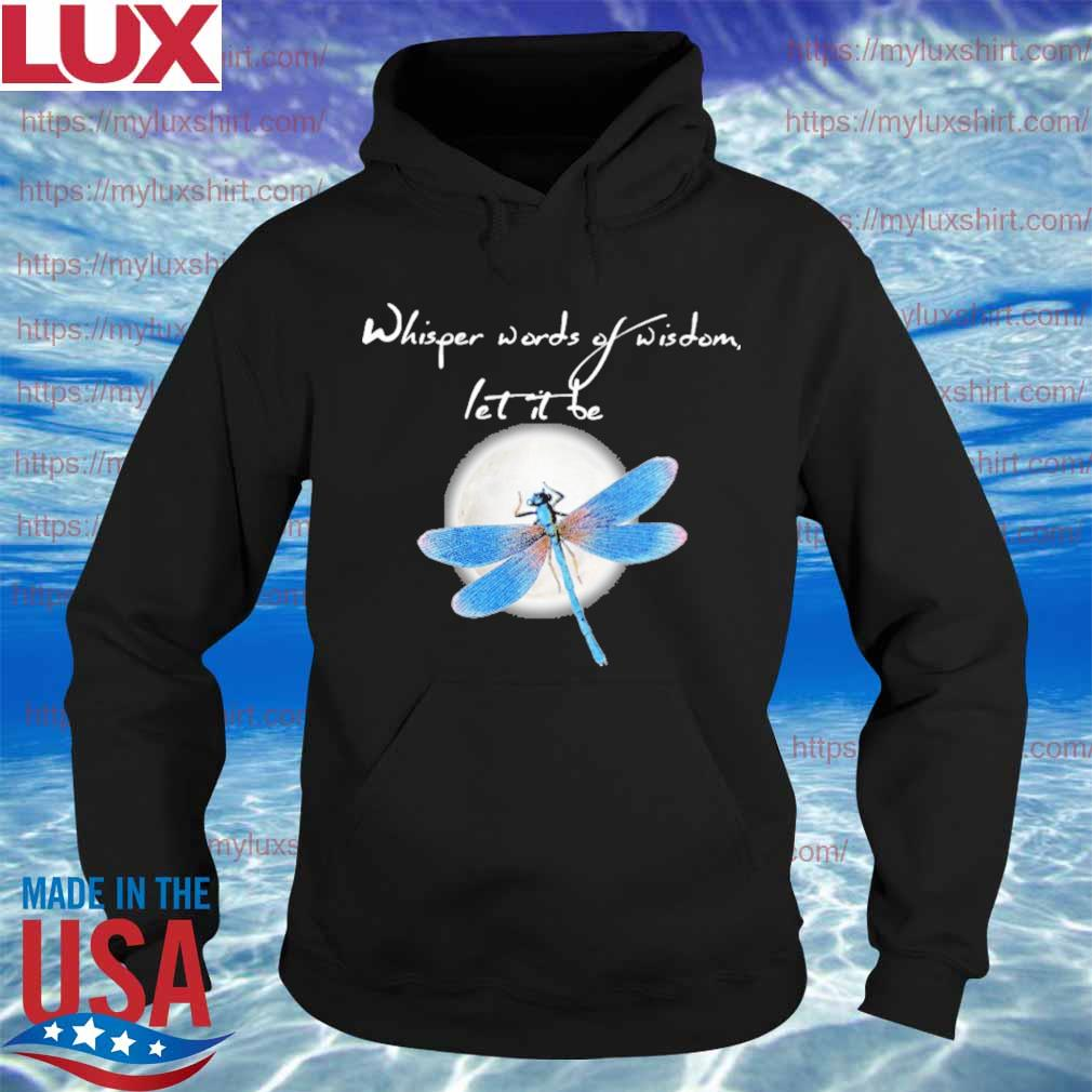 Dragonfly Moon whisper words of wisdom let it Be s Hoodie