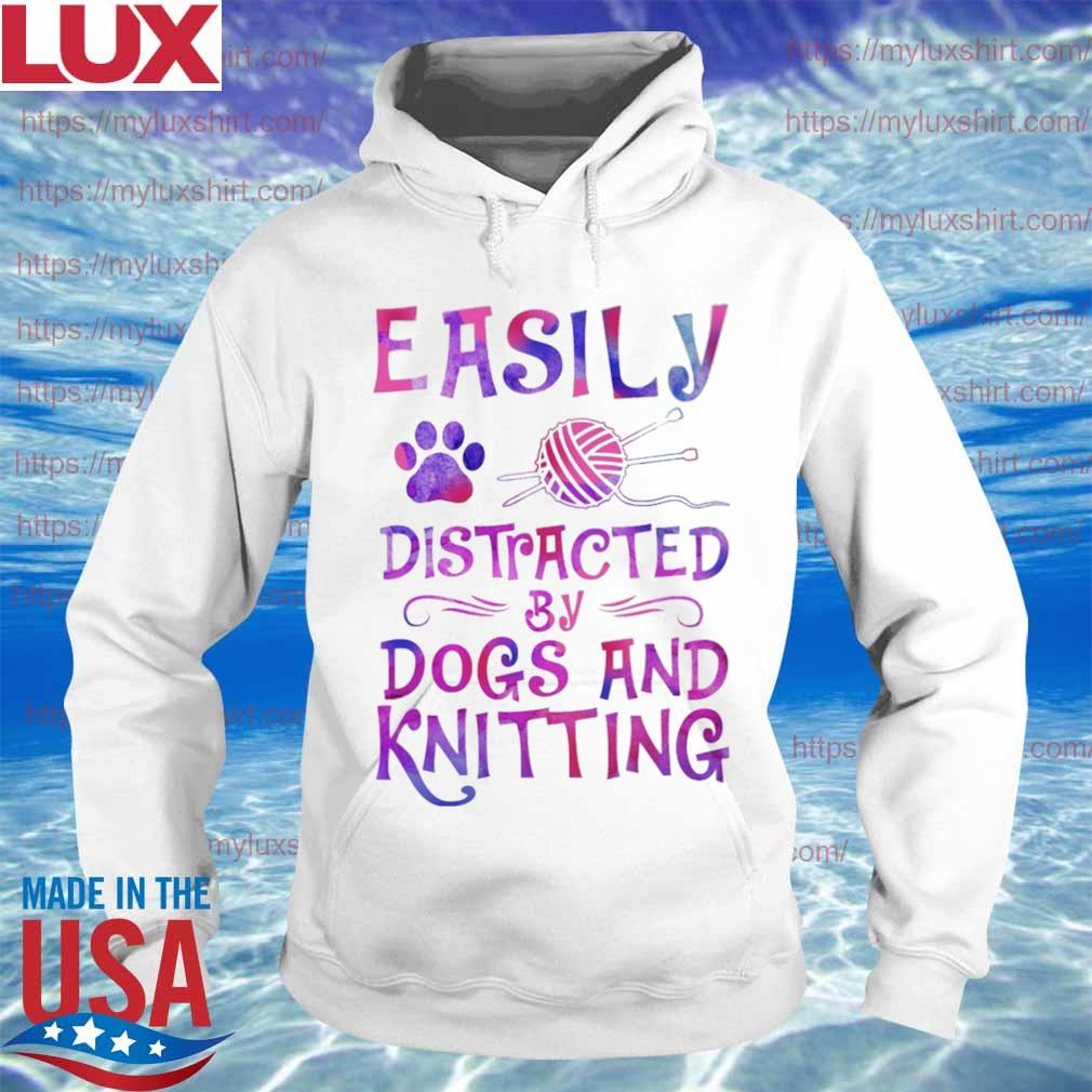 Easily distracted By Dogs and Knitting Colors s Hoodie