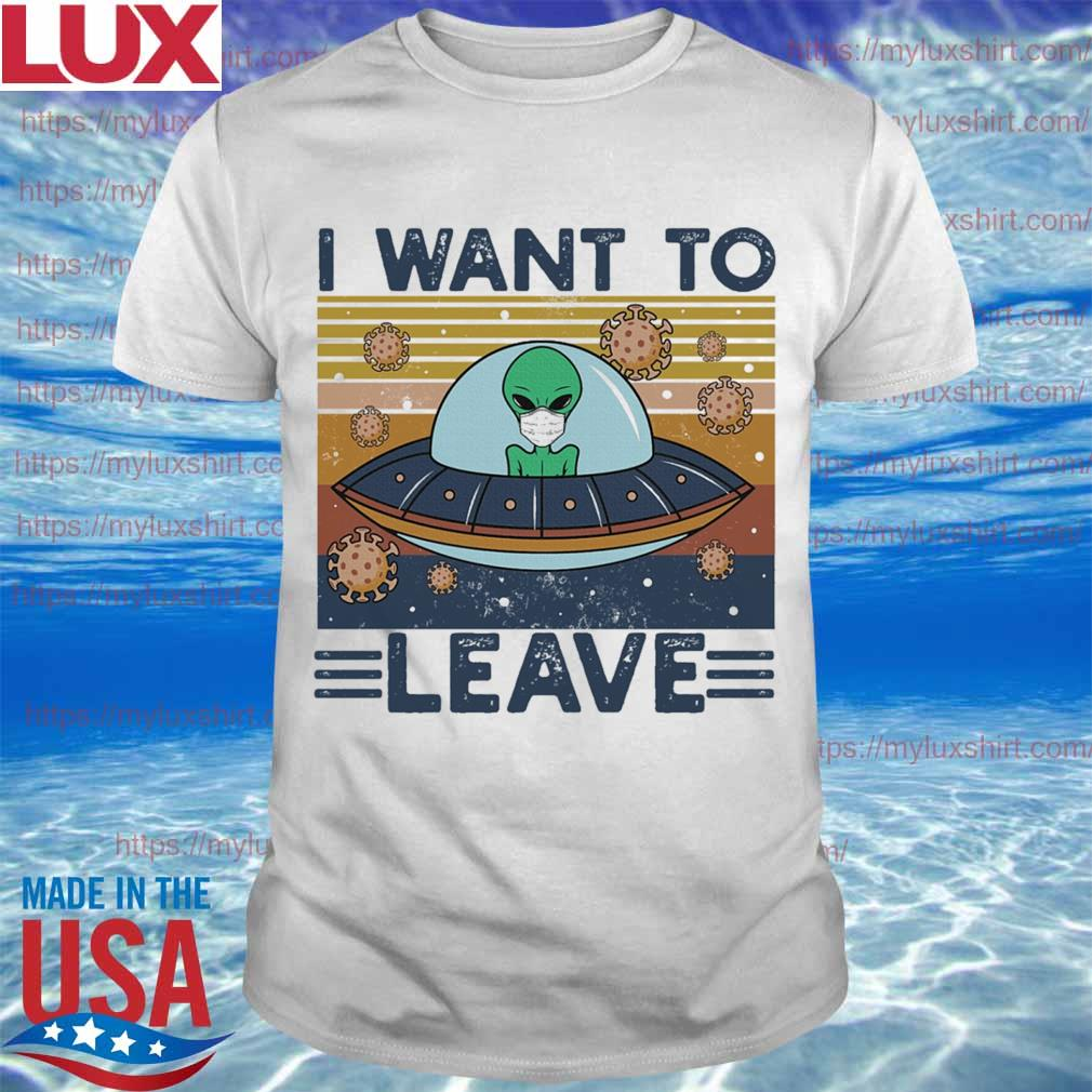 I want to Leave vintage shirt