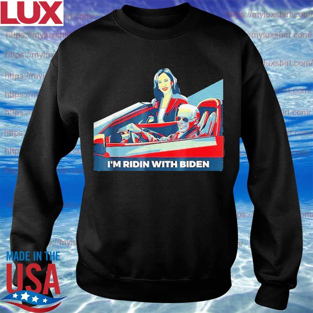 Im Ridin with Biden and Kamala Harris VP 2020 Election Shirt Sweatshirt