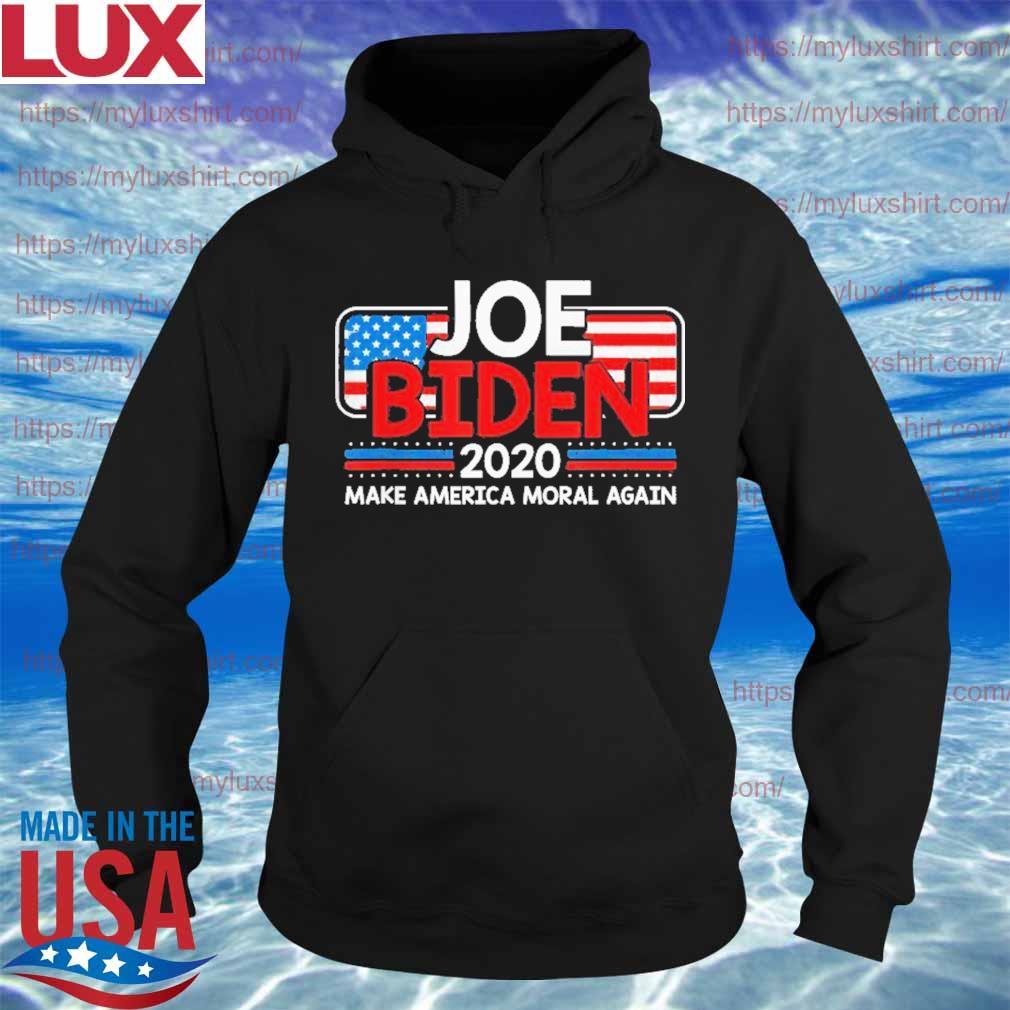Joe Biden 2020 Make America Moral Again USA Patriotic Shirt Hoodie