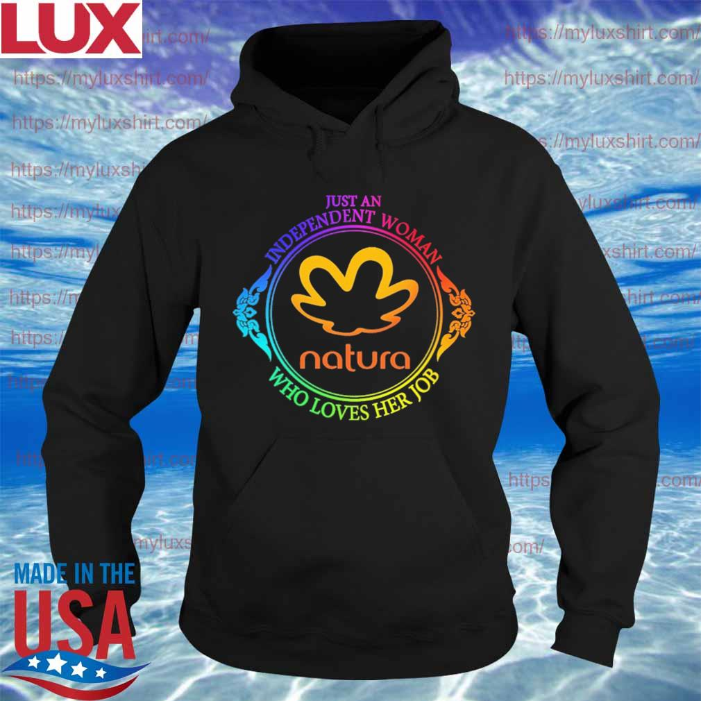 Just an independent Woman Natura who loves her job s Hoodie