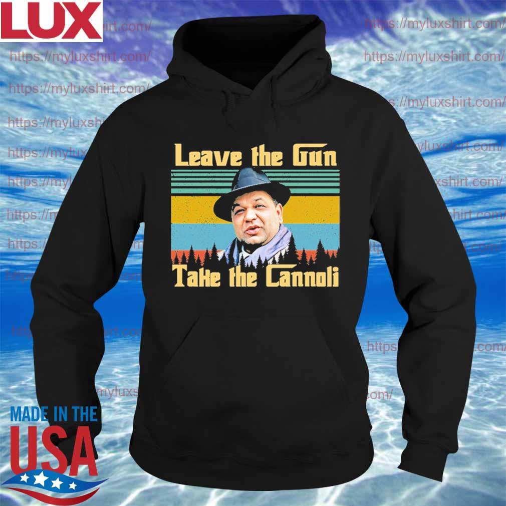 Leave the Gun take the Cannoli vintage s Hoodie