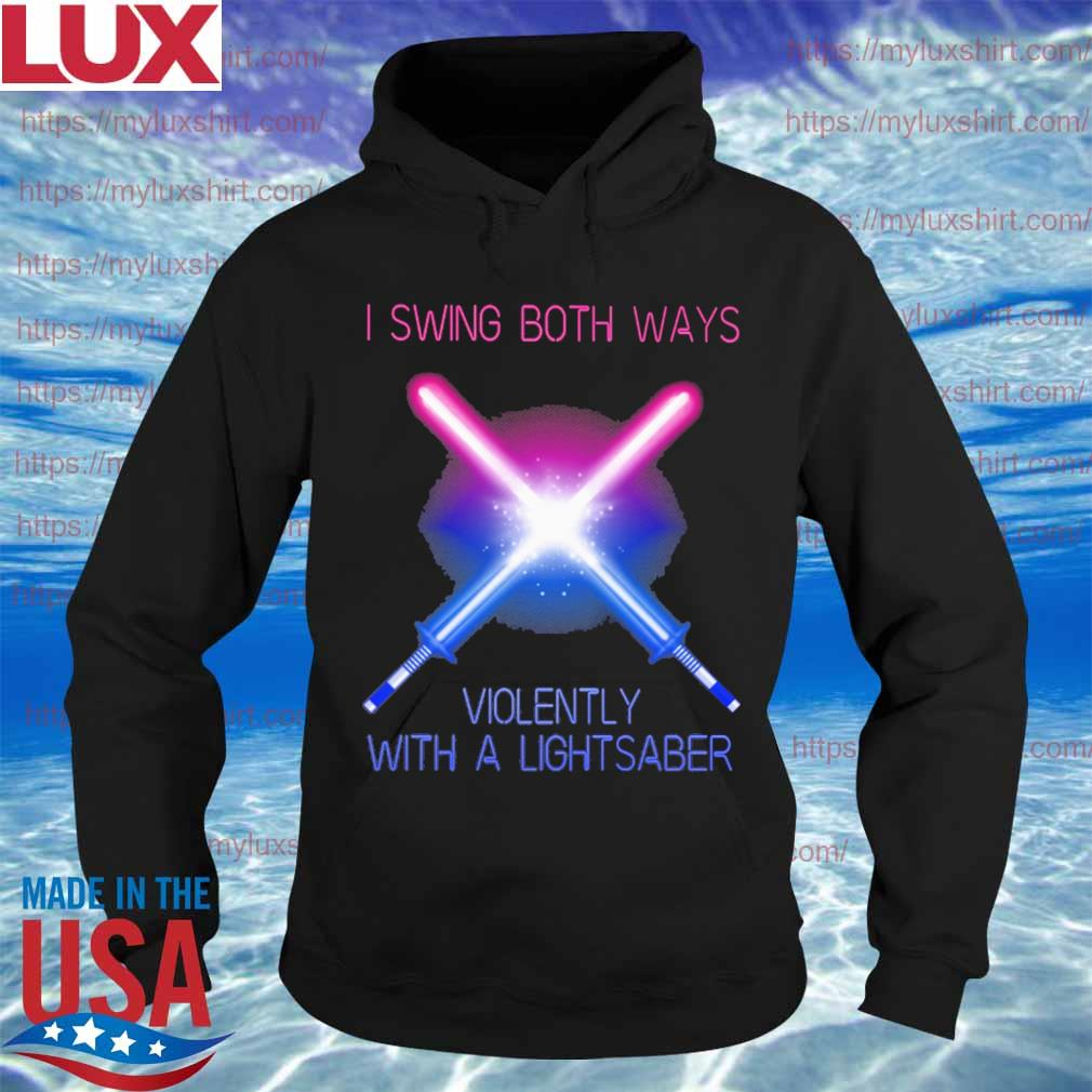 LGBT I swing both ways violently with a lightsaber s Hoodie