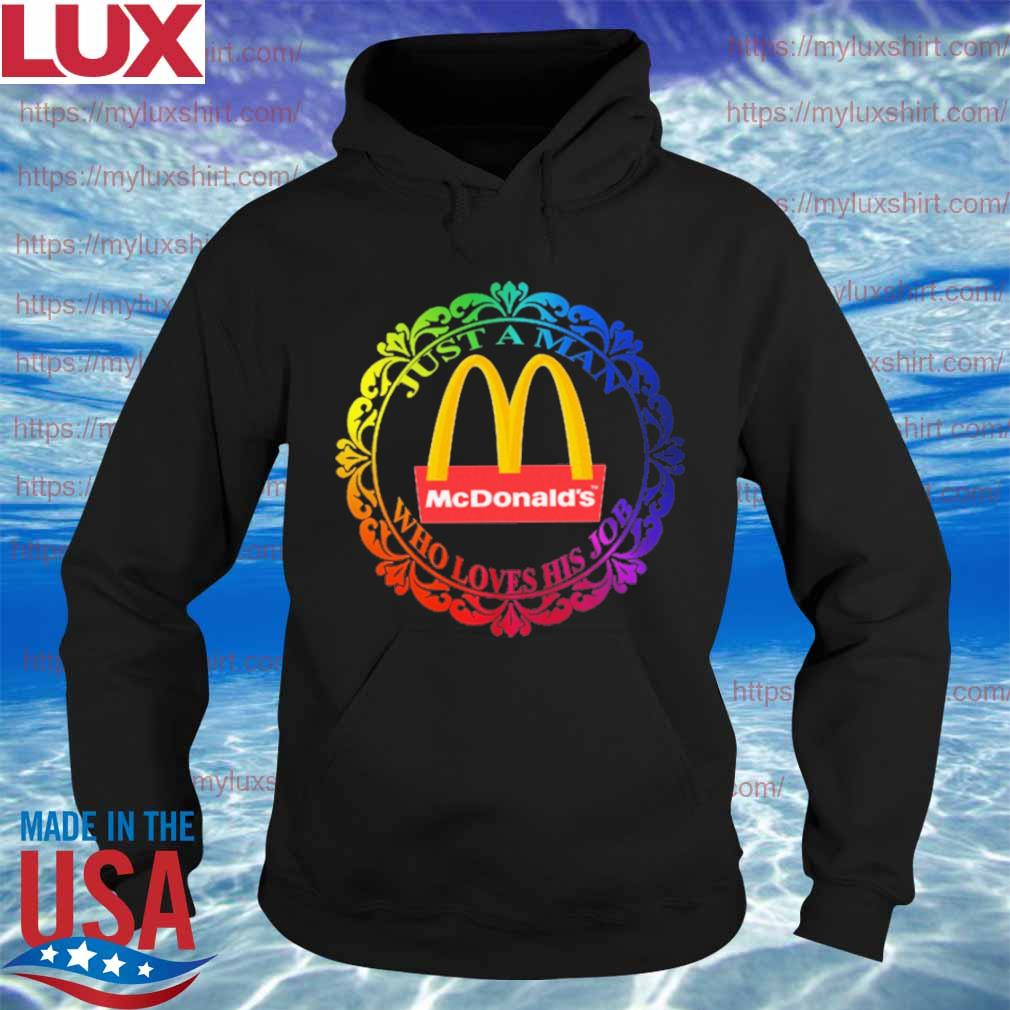 McDonald's Just a Man Who loves his job s Hoodie