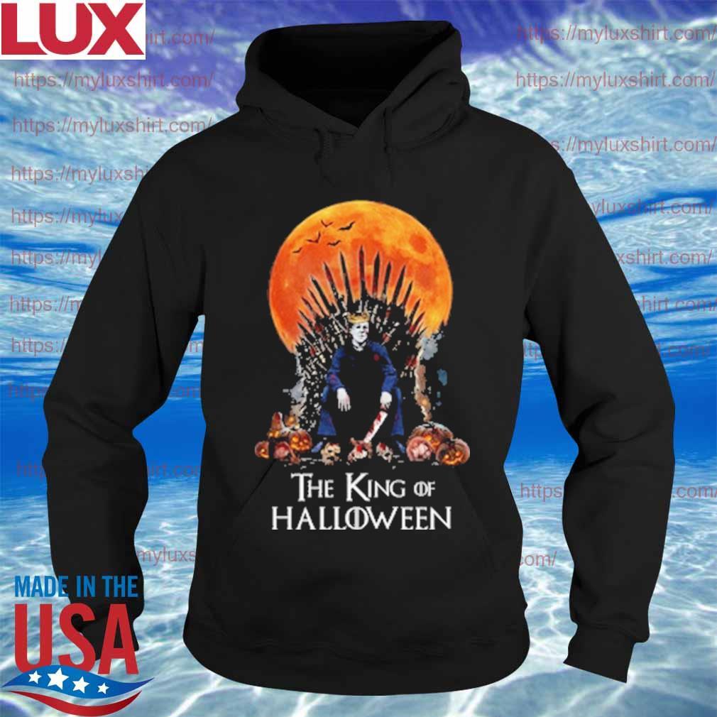 Michael Myers The king of Halloween s Hoodie